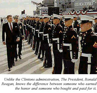 Unlike the Clintons administration, The President, Ronald Reagan, knows the difference between someone who earned the honor and someone who bought and paid for it.